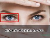 Nháy mắt phải hay giật mắt phải ở nam và nữ là lành hay dữ?